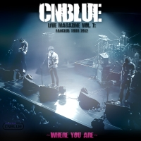 [Album] CNBLUE Live Magazine Vol. 7: Fanclub Tour 2012 ~Where you are~ 320kbps