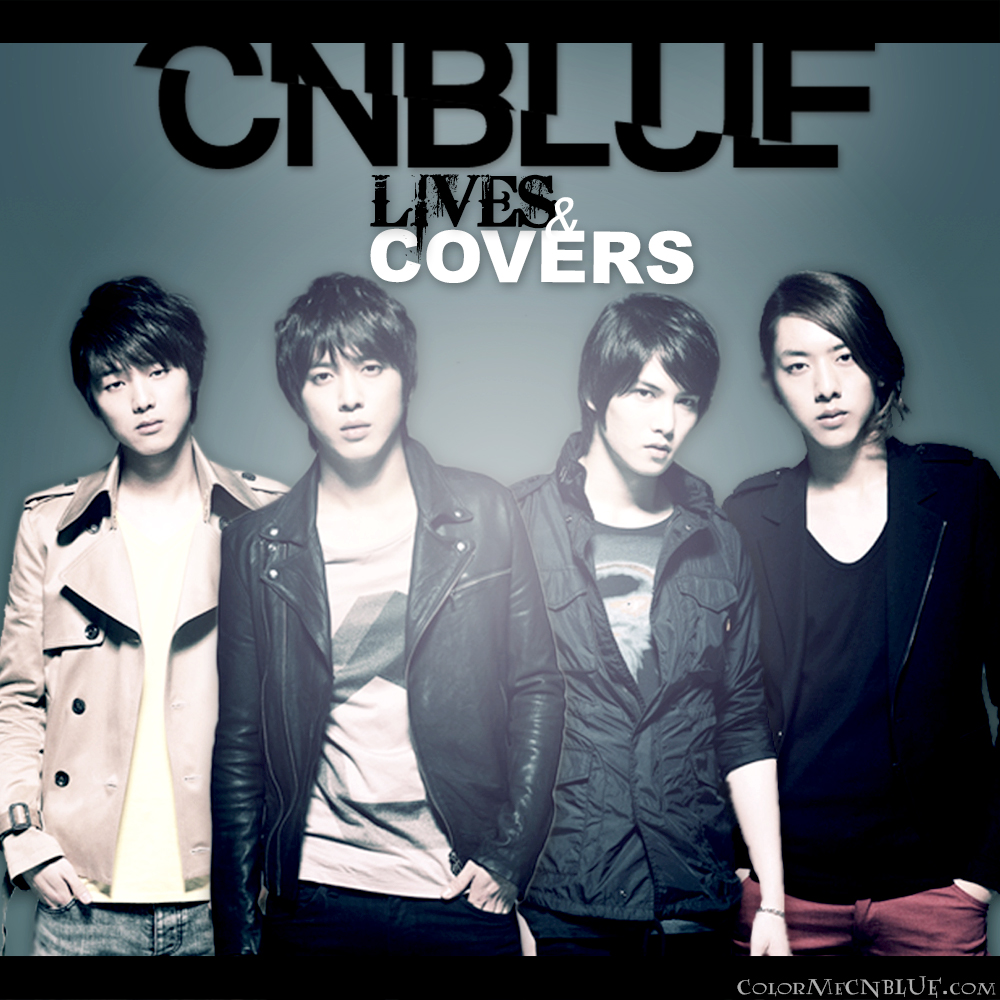 CNBLUE ~Lives & Covers~ 『Unofficial Compilation』 Part by Mari